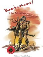 Barbarians the Musical