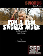 For A Few Swords More: A Sword's Edge Adventure