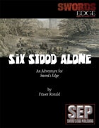 Six Stood Alone: A Sword's Edge Adventure