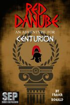 Red Danube: A Centurion Adventure