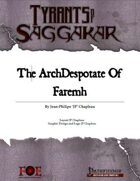 Tyrants of Saggakar: The ArchDespotate of Faremh