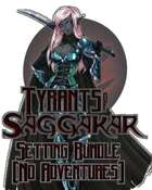 Tyrants of Saggakar  [BUNDLE]