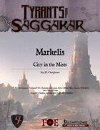 Tyrants of Saggakar: Markelis City-in-the-Mists