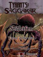 Tyrants of Saggakar: Spiderfen Terror in the Trees