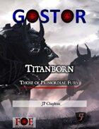 Gostor: Titanborn (5e)