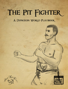 The Pit Fighter Dungeon World Playbook