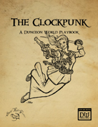 The Clockpunk. A Dungeon World Playbook