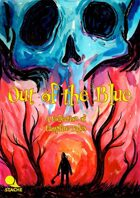 Out of the Blue: A Collection of Campfire Tales