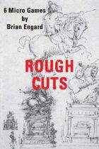 Rough Cuts: 6 Micro Games