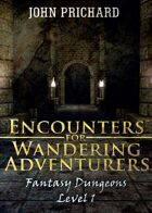 Encounters for Wandering Adventurers (Fantasy Dungeons)