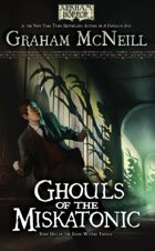 Arkham Horror: Ghouls of the Miskatonic (The Dark Waters Trilogy Book 1)