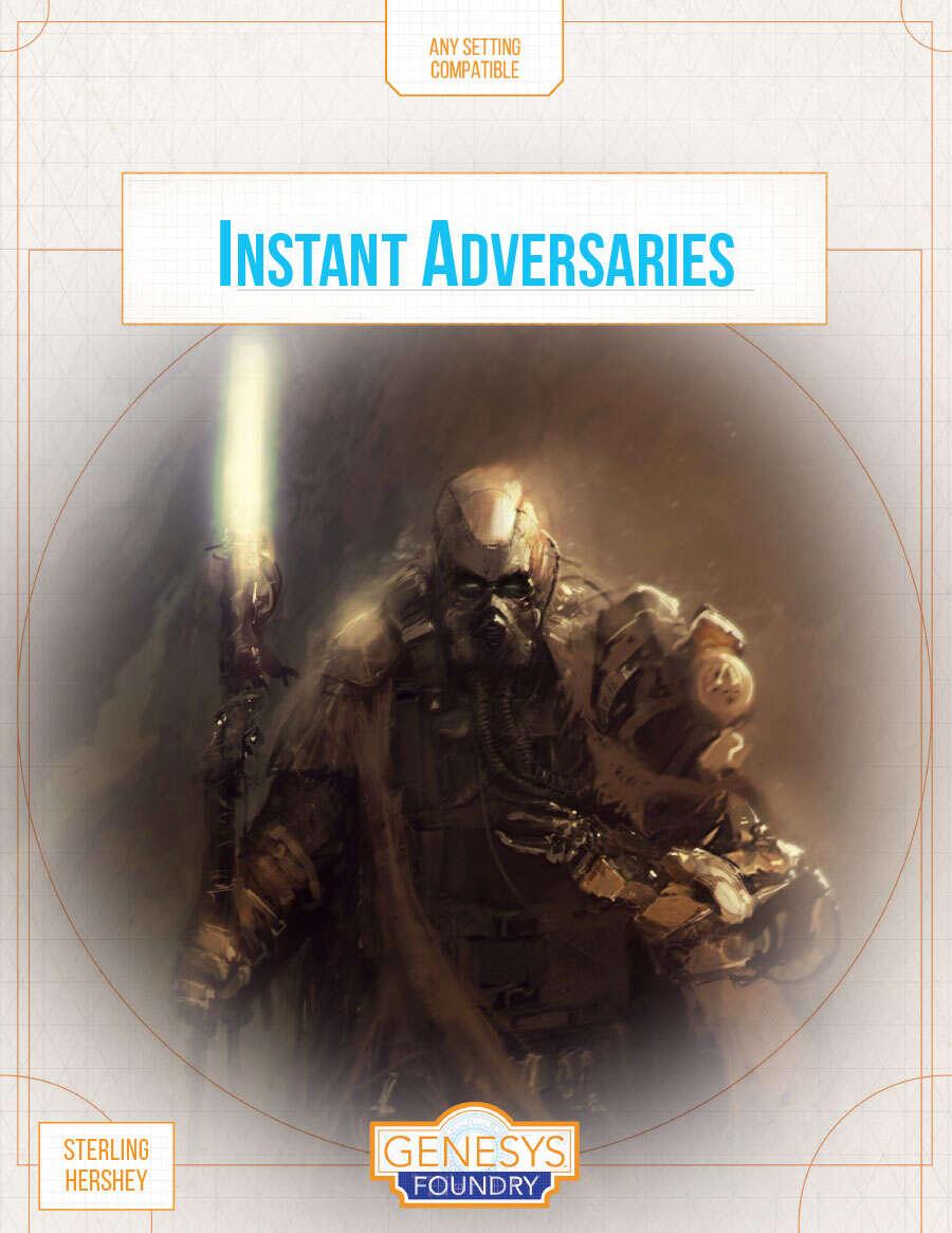 Instant Adversaries