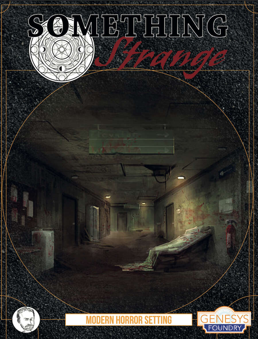 Something Strange: Genesys Modern Horror Setting - Fantasy Flight Games |  Genesys Foundry | DriveThruRPG com