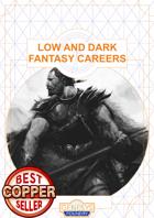 Low and Dark Fantasy Careers