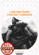 Low and Dark Fantasy Careers
