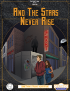 And the Stars Never Rise: A Something Strange Genesys Adventure