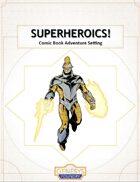 Superheroics!