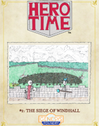 HERO TIME #2: Siege of Windhall