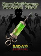 Badass Zombie Killers - Zombie Plague Booster Shot