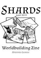 Shards: Worldbuilding Zine - Issue #1