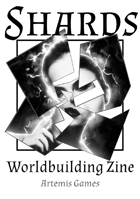 Shards: Worldbuilding Zine - Issue #4