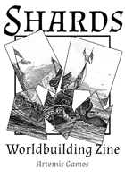 Shards: Worldbuilding Zine - Issue #6