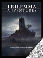 Trilemma Adventures Compendium Volume I