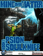 Mind over Matter: Psion and Soulknife (PFRPG)