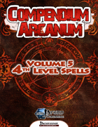 Compendium Arcanum Vol. 5: 4th-Level Spells (PFRPG)