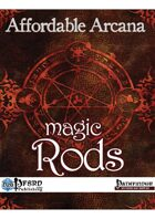 Affordable Arcana - Magic Rods (PFRPG)