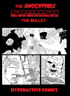 The Unstoppable Crunch-The Bullet One Shot