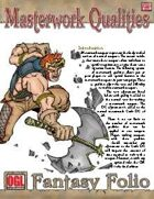 Fantasy Folio: Masterwork Qualities
