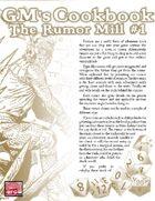 GM'S COOKBOOK: The Rumor Mill #1