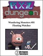 Pixel Dungeon: Wandering Monsters #01: Floating Watcher