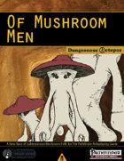 Of Mushroom Men