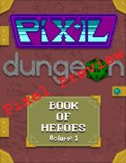Pixel Preview: Book of Heroes Volume 1