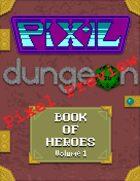 Pixel Preview: Book of Heroes Volume 1