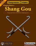 Weapon Mastery: Shang Gou