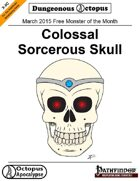 15-03 Free Monster of the Month: Colossal Sorcerous Skull