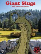 Giant Slugs: Slimy Slabs of Mollusk Meat