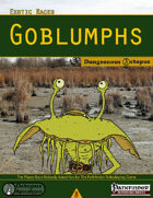Exotic Races: Goblumphs