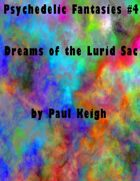 Dreams of the Lurid Sac (Psychedelic Fantasies #4)