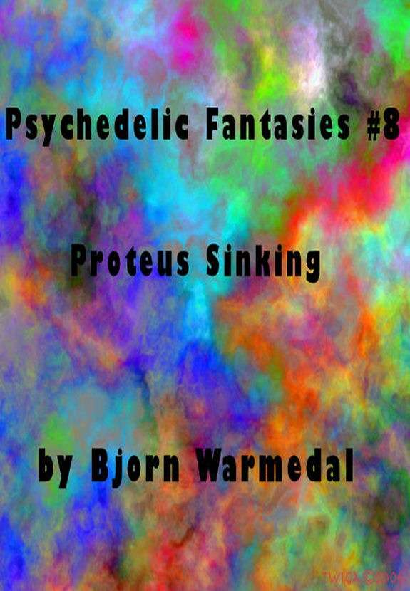 Proteus Sinking (Psychedelic Fantasies #8)