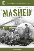 MASHED: A Korean War MASH RPG