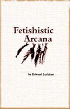 Fetishistic  Arcana