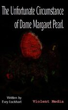 The Unfortunate Circumstance of Dame Margaret Pearl