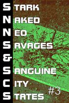 Stark Naked Neo Savages and Sanguine City States vol 3