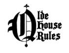 Olde House Rules