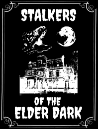 Stalkers of the Elder Dark