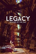 Legacy: Echoes of the Fall